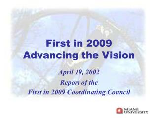 First in 2009 Advancing the Vision