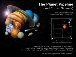 The Planet Pipeline (and Citizen Science) Data curation and mining of