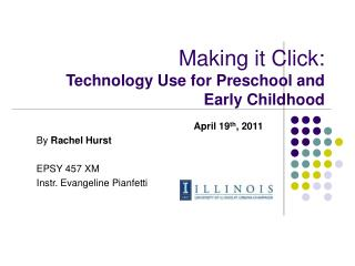 Making it Click: Technology Use for Preschool and Early Childhood