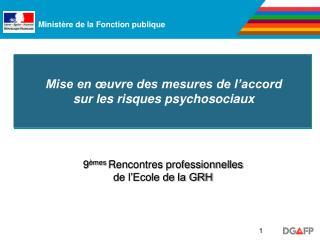 Mise en œuvre des mesures de l'accord  sur les risques psychosociaux