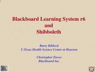 Blackboard Learning System r6 and  Shibboleth