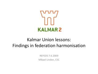 Kalmar Union lessons: Findings in federation harmonisation