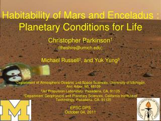Habitability of Mars and Enceladus :  Planetary Conditions for Life