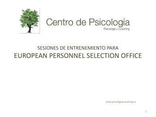 SESIONES DE ENTRENEMIENTO PARA EUROPEAN PERSONNEL SELECTION OFFICE