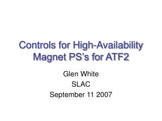 Controls for High-Availability Magnet PS's for ATF2