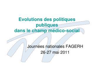 Evolutions des politiques publiques dans le champ médico-social