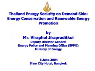 Thailand Energy Security on Demand Side: Energy Conservation and Renewable Energy Promotion by