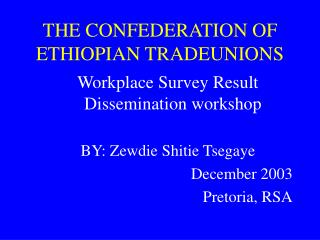 THE CONFEDERATION OF ETHIOPIAN TRADEUNIONS