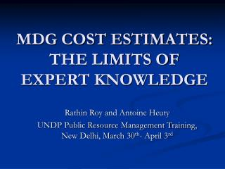 MDG COST ESTIMATES:  THE LIMITS OF EXPERT KNOWLEDGE