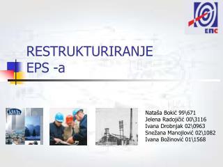 RESTRUKTURIRANJE EPS -a