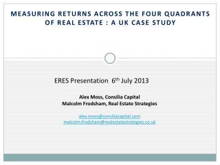 alex.moss@consiliacapital malcolm.frodsham@realestatestrategies.co.uk