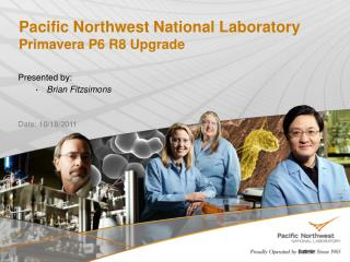 Pacific Northwest National Laboratory Primavera P6 R8 Upgrade