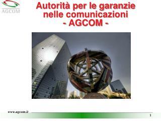 Autorità per le garanzie nelle comunicazioni   - AGCOM -