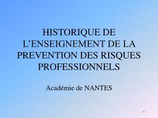 HISTORIQUE DE L'ENSEIGNEMENT DE LA PREVENTION DES RISQUES PROFESSIONNELS