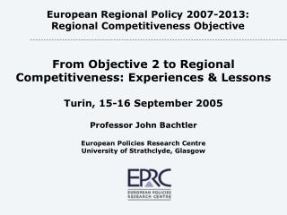 European Regional Policy 2007-2013: Regional Competitiveness Objective