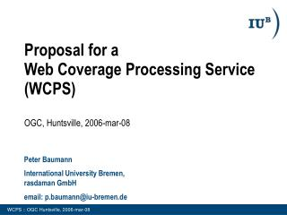 Proposal for a  Web Coverage Processing Service (WCPS) OGC, Huntsville, 2006-mar-08