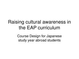 Raising cultural awareness in the EAP curriculum