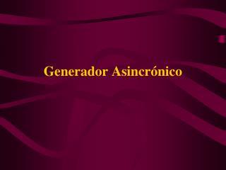 Generador Asincrónico