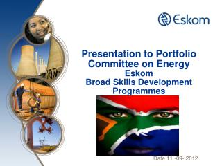 Presentation to Portfolio Committee on Energy  Eskom  Broad Skills Development Programmes