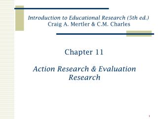 Chapter 11 Action Research & Evaluation Research
