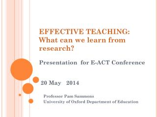 Professor Pam Sammons  University of Oxford Department of Education