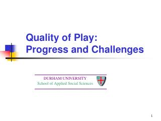 Quality of Play: Progress and Challenges