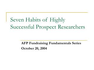 Seven Habits of Highly Successful Prospect Researchers