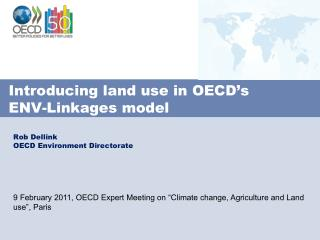 Introducing land use in OECD�s  ENV-Linkages model