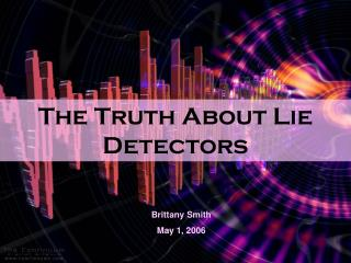 The Truth About Lie Detectors