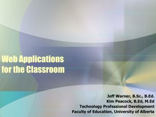 Web Applications  for the Classroom