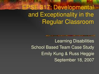 EPSE 317: Developmental and Exceptionality in the Regular Classroom