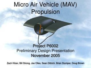 Micro Air Vehicle (MAV) Propulsion