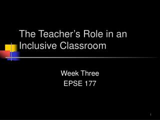 The Teacher's Role in an Inclusive Classroom