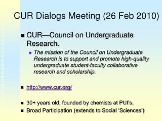 CUR Dialogs Meeting 26 Feb 2010