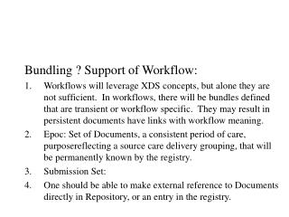 Bundling ? Support of Workflow: