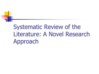 Systematic Review of the Literature: A Novel Research Approach