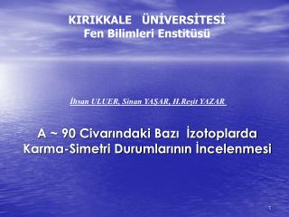 KIRIKKALE   ÜNİVERSİTESİ Fen Bilimleri Enstitüsü