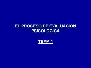 EL PROCESO DE EVALUACION PSICOLOGICA