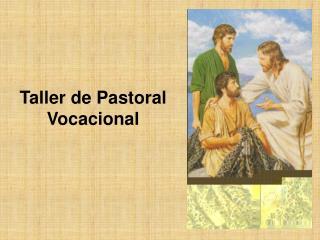 Taller de Pastoral Vocacional