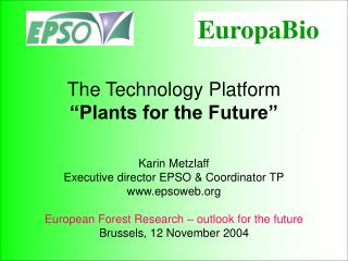 "The Technology Platform  ""Plants for the Future"" Karin Metzlaff"