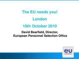 The EU needs you! London 18th October 2010