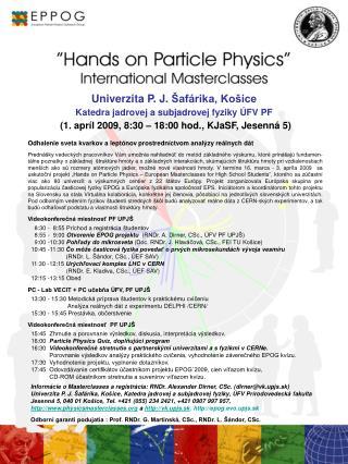 Univerzita P. J.  �af�rika, Ko�ice Katedra jadrovej a subjadrovej fyziky �FV PF