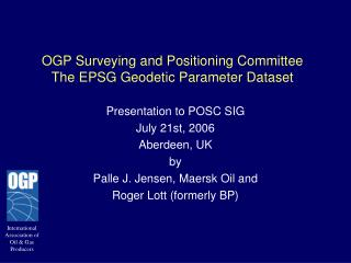 OGP Surveying and Positioning Committee The EPSG Geodetic Parameter Dataset