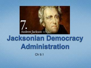Jacksonian  Democracy Administration