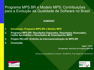 Programa MPS.BR e Modelo MPS: Contribui��es para a Evolu��o da Qualidade de Software no Brasil
