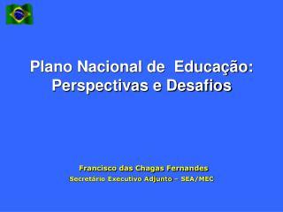 Plano Nacional de  Educação: Perspectivas e Desafios