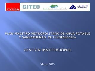 Plan Maestro Metropolitano de Agua Potable y Saneamiento  DE COCHAB AMBA GESTI�N INSTITUCIONAL