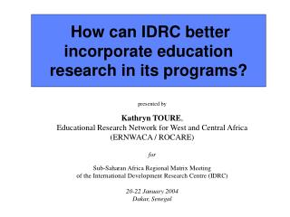 How can IDRC better incorporate education research in its programs?