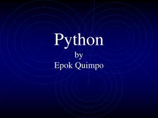 Python  by Epok Quimpo