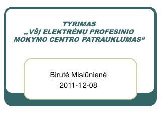 """TYRIMAS ,,VŠĮ ELEKTRĖNŲ PROFESINIO MOKYMO CENTRO PATRAUKLUMAS"""""""